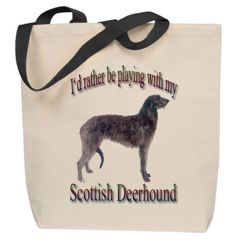 I'd Rather Be Playing With My Scottish Deerhound Tote Bag