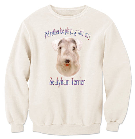 Natural I'd Rather Be Playing With My Sealyham Terrier Sweatshirt