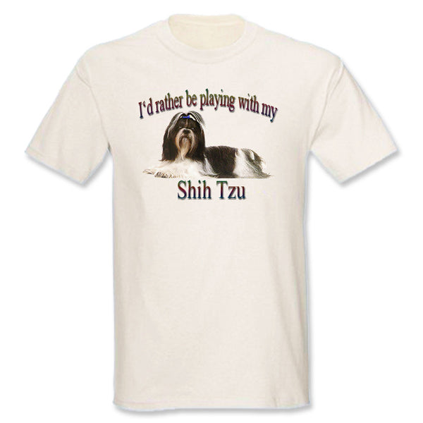 Natural I'd Rather Be Playing With My Shih Tzu T-Shirt