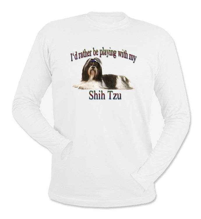 White I'd Rather Be Playing With My Shih Tzu Long Sleeve T-Shirt