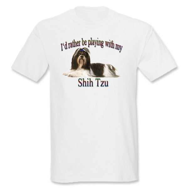 White I'd Rather Be Playing With My Shih Tzu T-Shirt