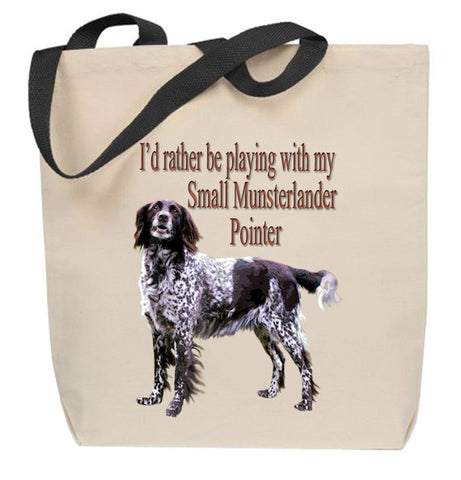 I'd Rather Be Playing With My Small Munsterlander Pointer Tote Bag