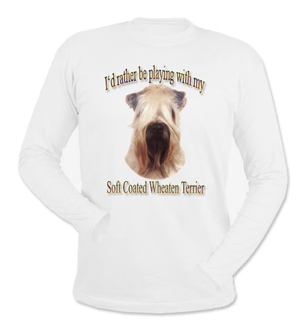 White I'd Rather Be Playing With My Soft-Coated Wheaten Terrier Long Sleeve T-Shirt