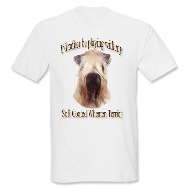 White I'd Rather Be Playing With My Soft-Coated Wheaten Terrier T-Shirt