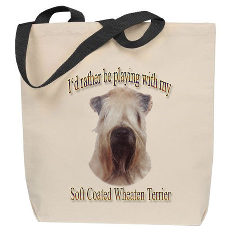 I'd Rather Be Playing With My Soft-Coated Wheaten Terrier Tote Bag