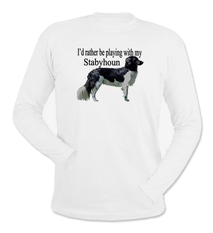 I'd Rather Be Playing With My Stabyhoun White Long Sleeve T-Shirt