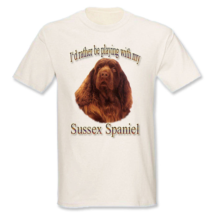Natural I'd Rather Be Playing With My Sussex Spaniel T-Shirt