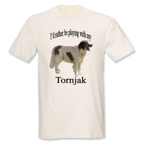 Beige I'd Rather Be Playing With My Tornjak T-Shirt
