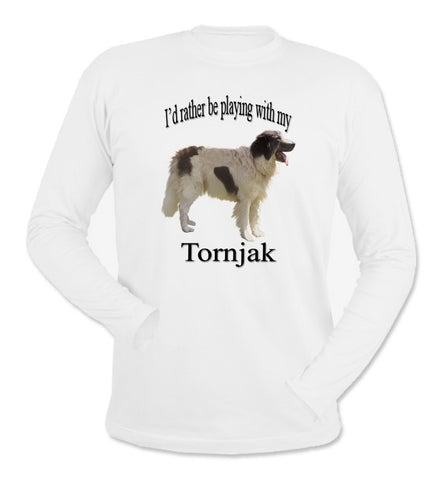 I'd Rather Be Playing With My Tornjak White Long Sleeve T-Shirt