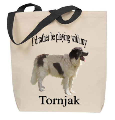 I'd Rather Be Playing With My Tornjak Tote Bag