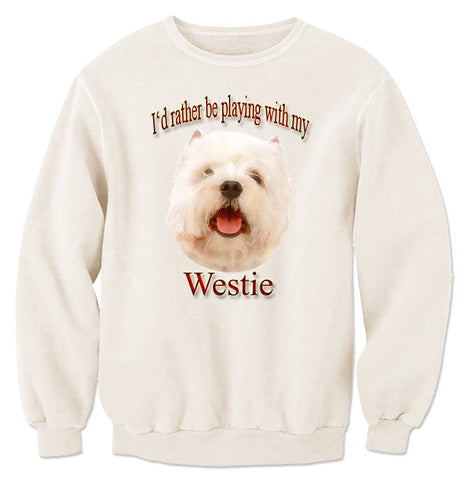 Natural I'd Rather Be Playing With My Westie Sweatshirt