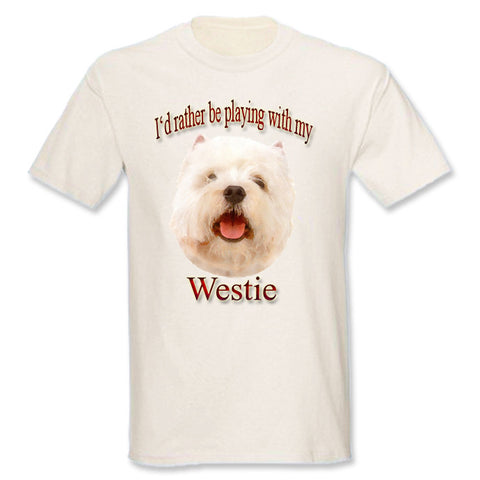 Natural I'd Rather Be Playing With My Westie T-Shirt