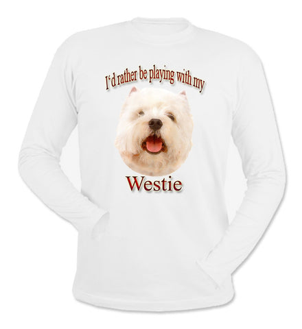White I'd Rather Be Playing With My Westie Long Sleeve T-Shirt