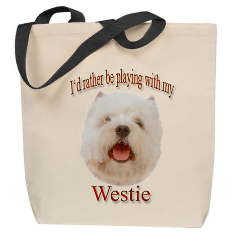 I'd Rather Be Playing With My Westie Tote Bag