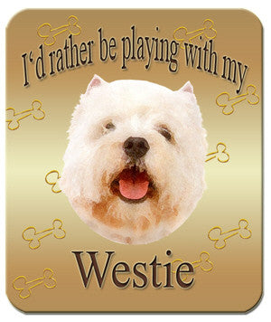 I'd Rather Be Playing My Westie Mouse Pad