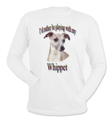 White I'd Rather Be Playing With My Whippet Long Sleeve T-Shirt