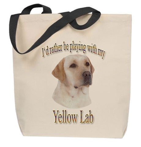 I'd Rather Be Playing With My Yellow Lab Tote Bag