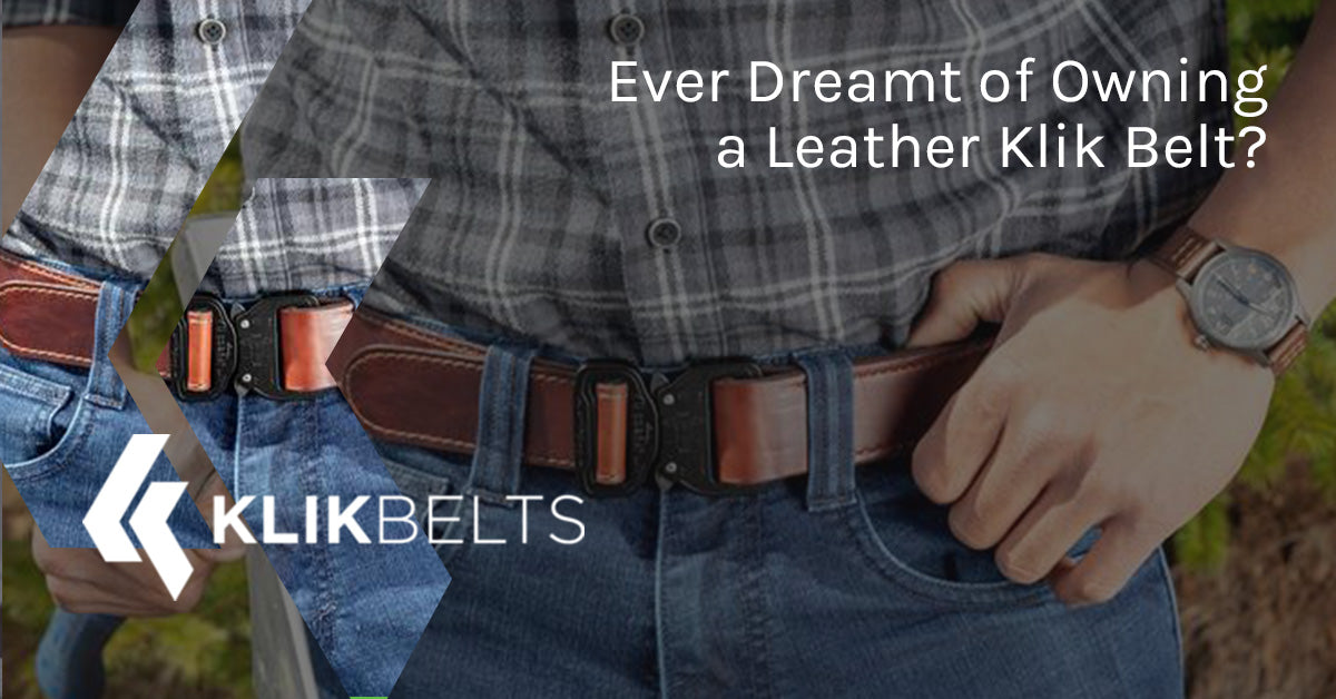 Ever Dreamt of Owning a Leather Klik Belt?