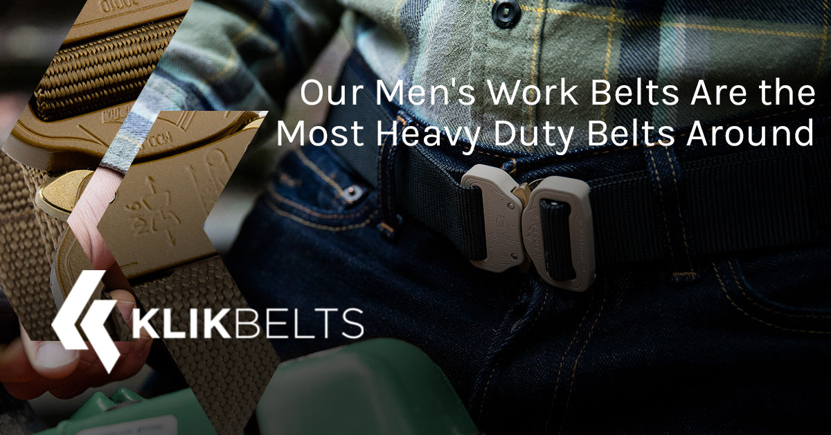 Our Men's Work Belts Are the Most Heavy Duty Belts Around