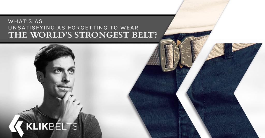 What's As Unsatisfying As Forgetting To Wear The World's Strongest Belt?