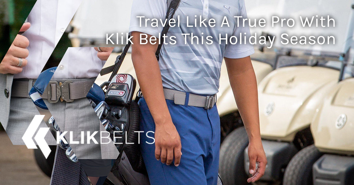 Travel Like A True Pro With Klik Belts This Holiday Season