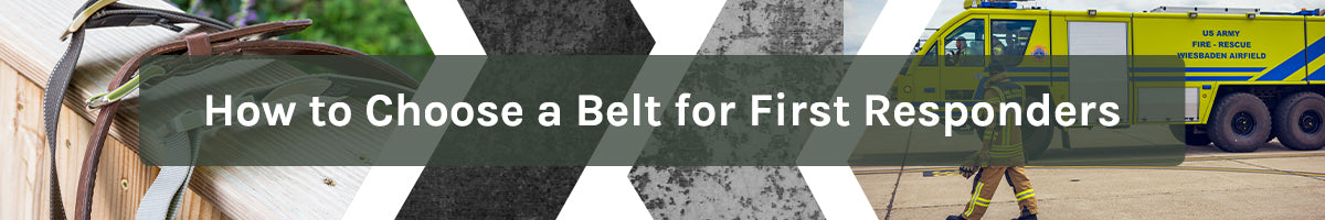 How to Choose a Belt for First Responders