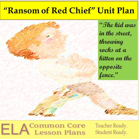 """The Ransom of Red Chief"" by O' Henry Unit Plan"