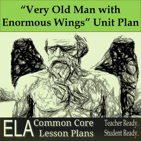 """A Very Old Man with Enormous Wings"" Unit Plan and Teaching Guide"