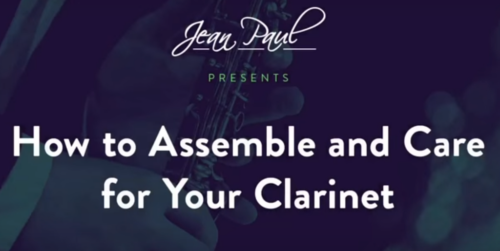 How to Assemble and Care for Your Jean Paul Clarinet