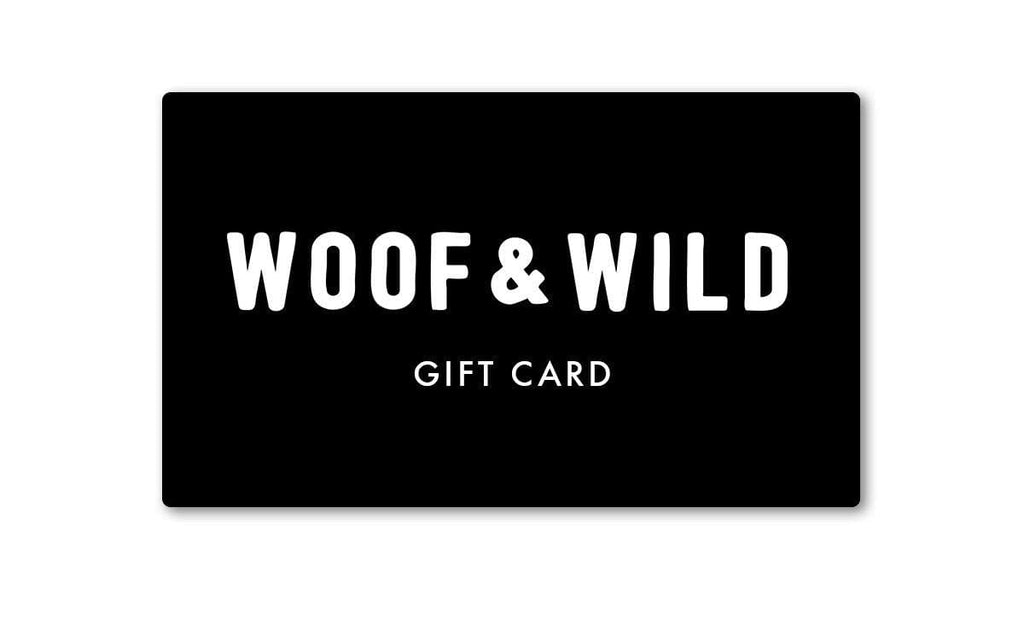 Gift Card Gift Card Woof & Wild
