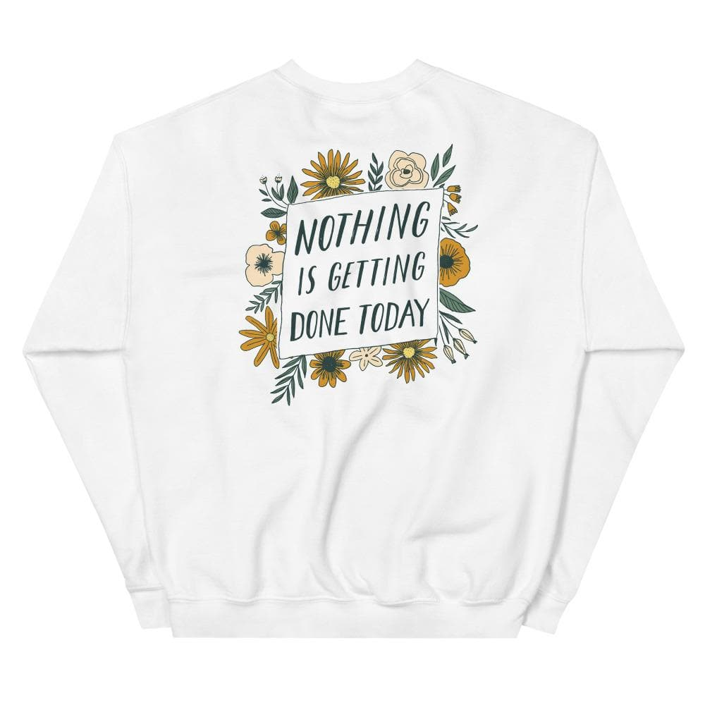 Nothing is Getting Done Today - Crewneck crewneck Woof & Wild