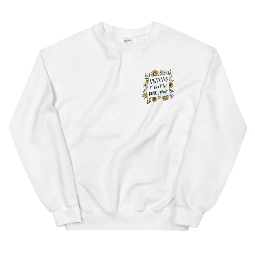 Nothing is Getting Done Today - Crewneck crewneck Woof & Wild S