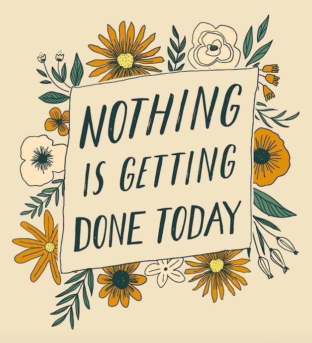 Nothing Is Getting Done Today - Women's Tee tee Woof & Wild