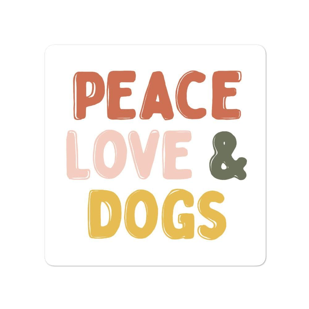 Peace Love & Dogs Sticker sticker Woof & Wild 3x3
