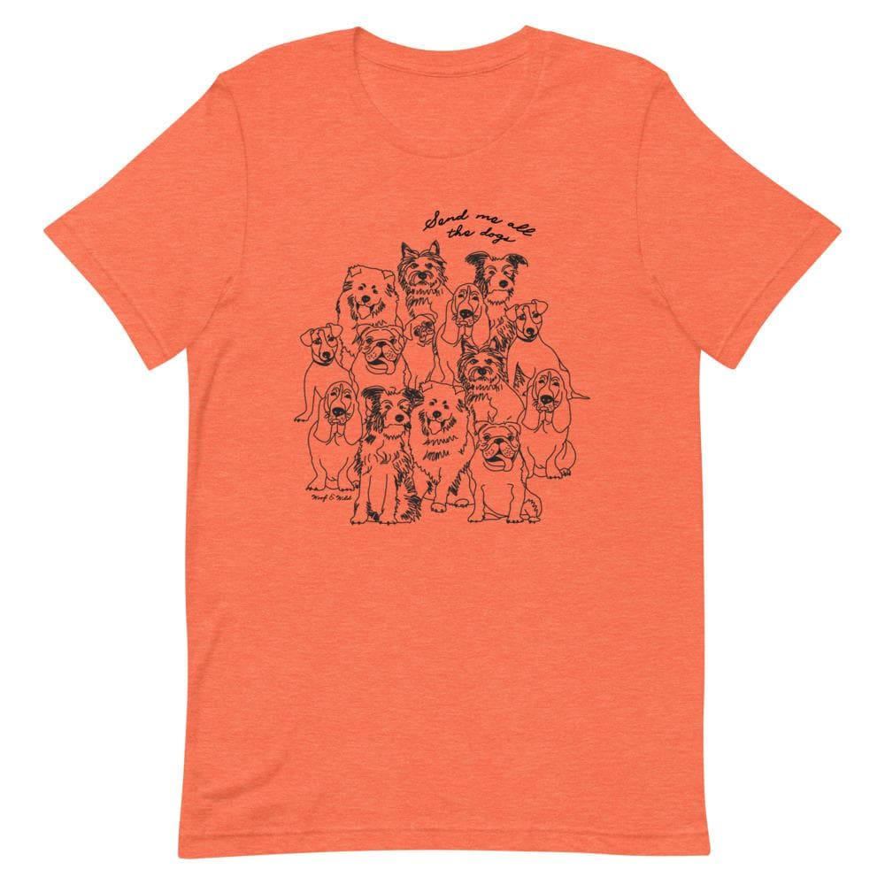 Send Me All The Dogs - Unisex Tee tee Woof & Wild Heather Orange S