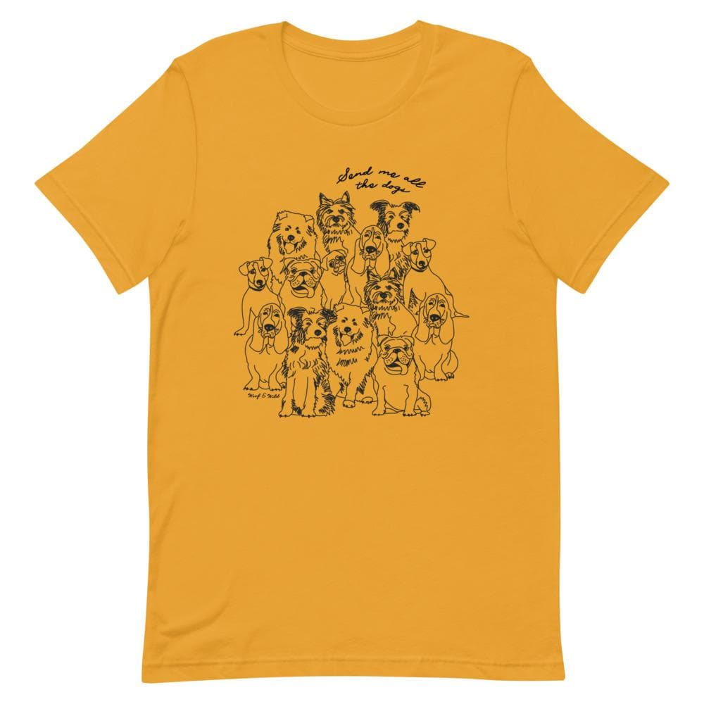 Send Me All The Dogs - Unisex Tee tee Woof & Wild Mustard S