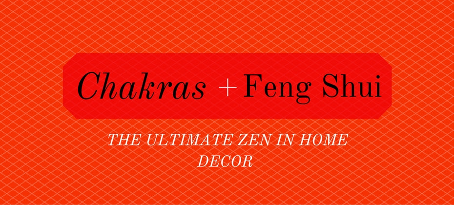 chakra and feng shui for home decorating