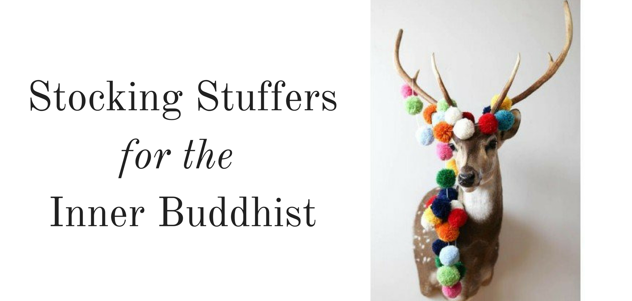 stocking stuffers for the inner buddhist