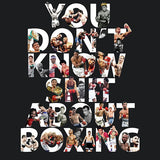 You don't know shit about boxing