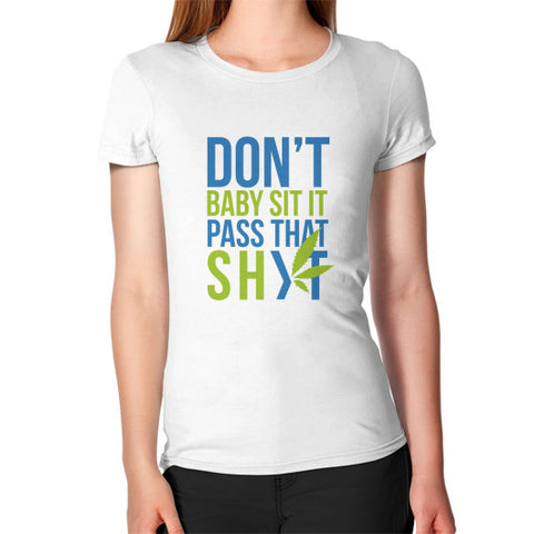 Pass That Shyt Women's Tee White Duby Swag Shop