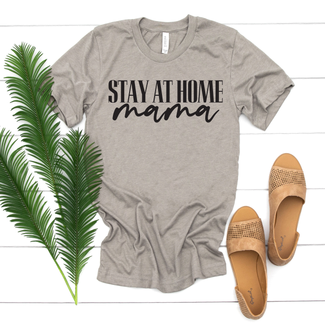 Stay at Home Mom • Tee