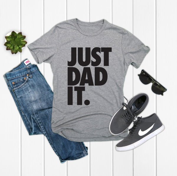 Just Dad It • Tee