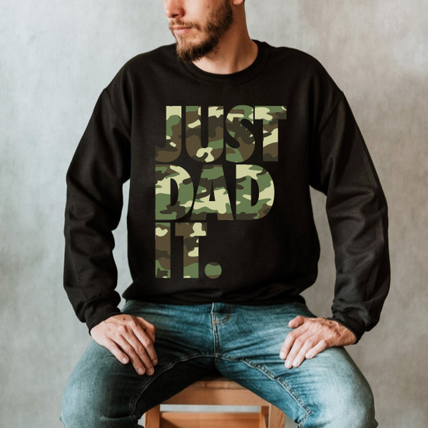 JUST DAD IT • Camo Sweatshirt