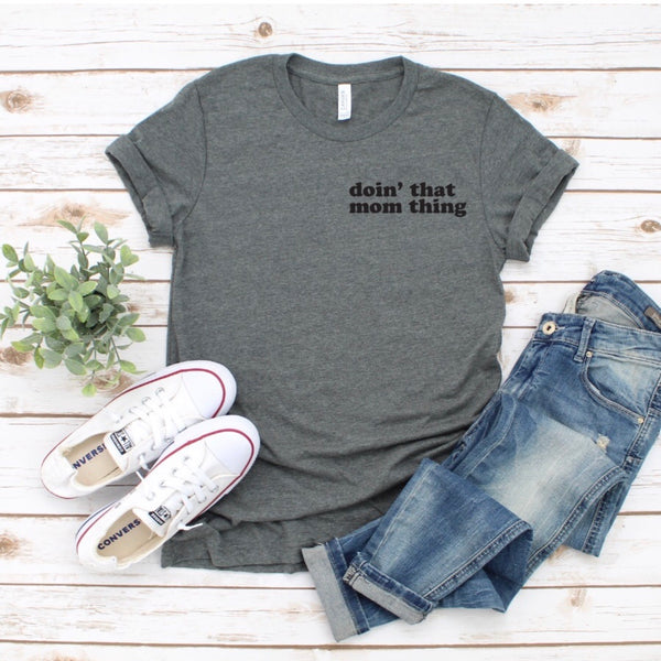 Mom Thing • Grey Tee