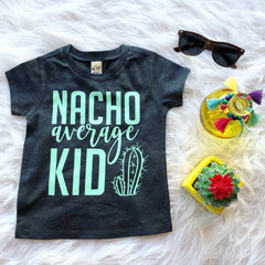 Nacho Average Kid • Tee