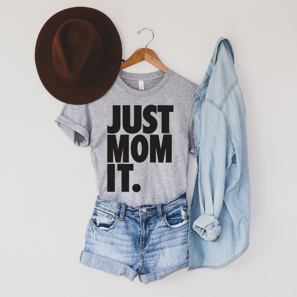 JUST MOM IT • Gray Tee