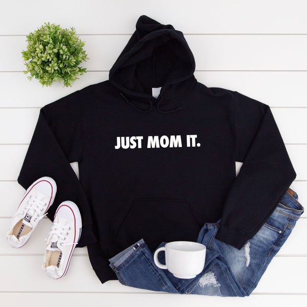 Just Mom It • Black Hoodie