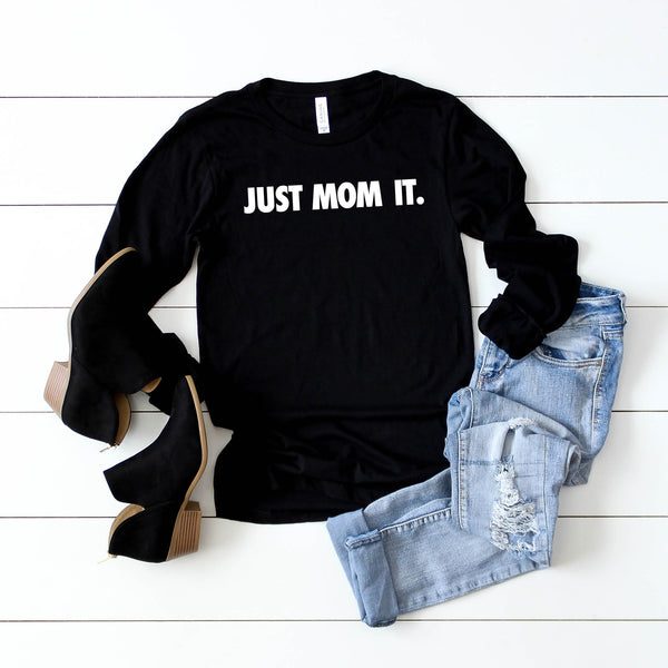 Just Mom It • Black Long Sleeved