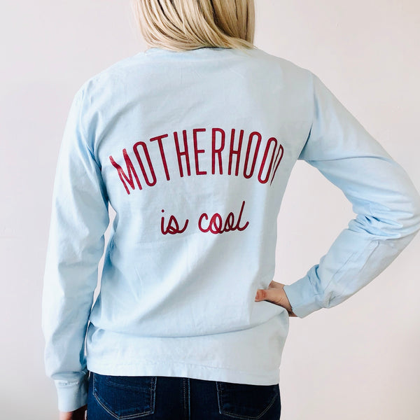 Motherhood is Cool Back Print • Tee or Long Sleeve