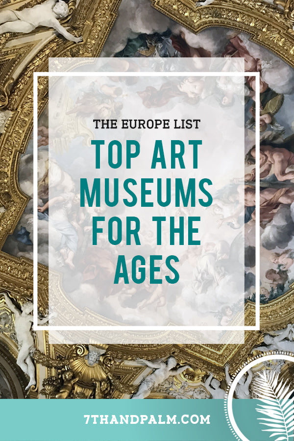 Art History & the Europe List: Top Art Museums for the Ages
